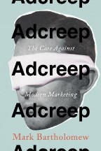 Adcreep: The Case Against Modern...