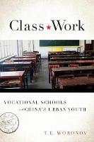 Class Work: Vocational Schools and...