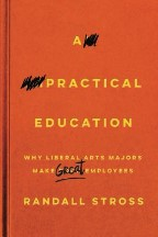 A Practical Education: Why Liberal...