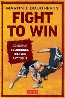 Fight to Win: 20 Simple Techniques...