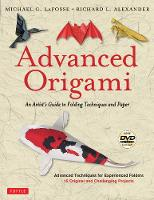 Advanced Origami: An Artist's Guide ...