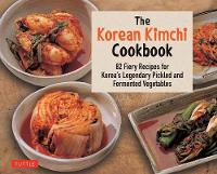 The Korean Kimchi Cookbook: 82 Fiery...