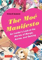 Moe Manifesto: An Insider's Look at...