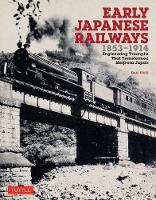 Early Japanese Railways 1853-1914:...