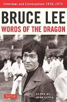 Bruce Lee Words of the Dragon:...