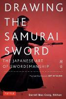Drawing the Samurai Sword: The...