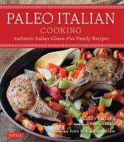 Paleo Italian Cooking: Authentic...