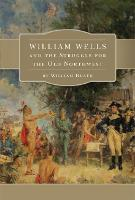 William Wells and the Struggle for ...