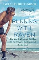 Running With Raven: The Amazing Story...