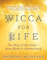 Wicca For Life: The Way of the Craft ...