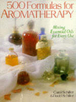 500 Formulas for Aromatherapy: Mixing...