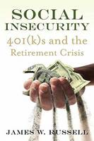 Social Insecurity: 401(K)S and the...
