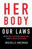 Her Body, Our Laws: On the Frontlines...