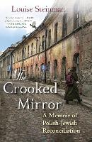 The Crooked Mirror: A Memoir of...
