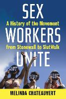 Sex Workers Unite: A History of the...