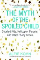 The Myth of the Spoiled Child: ...