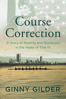 Course Correction: A Story of Rowing...