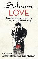 Salaam, Love: American Muslim Men on...