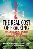 The Real Cost of Fracking: How...