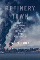 Refinery Town: Big Oil, Big Money, ...