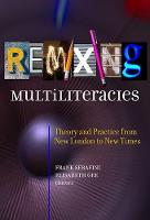 Remixing Multiliteracies: Theory and...