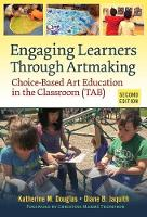 Engaging Learners Through Artmaking:...