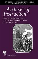 Archives of Instruction:...