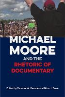Michael Moore and the Rhetoric of...