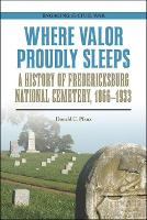 Where Valor Proudly Sleeps: A History...