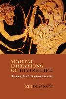 Mortal Imitations of Divine Life: The...