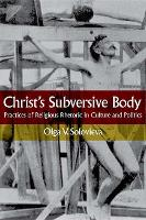 Christ's Subversive Body: Practices ...