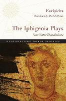 The Iphigenia Plays: New Verse...