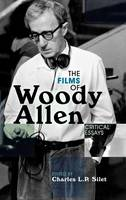 Films of Woody Allen: Critical Essays