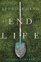 Approaching the End of Life: A...