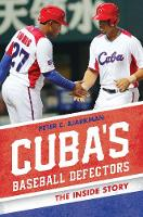 Cuba's Baseball Defectors: The Inside...