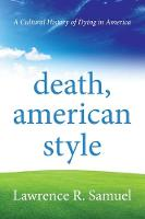 Death, American Style: A Cultural...
