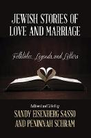 Jewish Stories of Love and Marriage:...