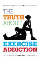 The Truth About Exercise Addiction:...