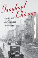 Gangland Chicago: Criminality and...