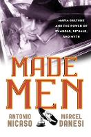 Made Men: Mafia Culture and the Power...