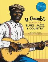 R. Crumb's Heroes of Blues, Jazz, and...