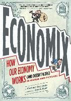 Economix: How Our Economy Works (and...