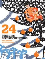 24 Penguins Before Christmas: A 365...