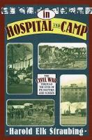 In Hospital and Camp: The Civil War...
