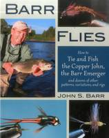 Barr Flies: How to Fish and Tie the...