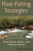 Float-fishing Strategies: Tactics and...