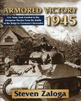 Armored Victory 1945: U.S. Army Tank...