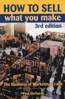 How to Sell What You Make: The...
