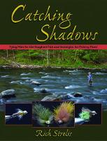 Catching Shadows: Tying Flies for the...