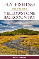 Fly Fishing the Greater Yellowstone...